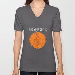 Find your center Buddha Buddhism Yoga Unisex V-Neck
