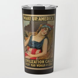 Old Propaganda Poster from 1917 modified to resonate with today's modern political climate. Travel Mug