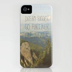 Dream Bigger. Go Further. Live Higher. iPhone (4, 4s) Slim Case