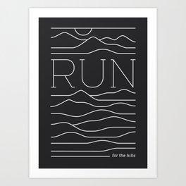 Run for the Hills Art Print