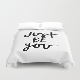 Just Be You black and white contemporary minimalism typography design home wall decor bedroom Duvet Cover