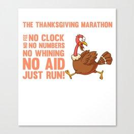 Thanksgiving Marathon No Fee No Clock Just Run T-Shirt Canvas Print