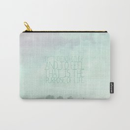 The secret life of walter mitty.. the purpose of life quote Carry-All Pouch