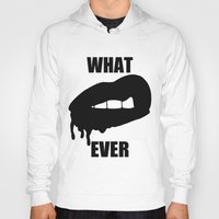 whatever Hoodies featuring WHATEVER by Delirium