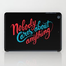 Nobody Cares About Anything iPad Case