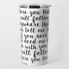 Where You Lead I Will Follow,Girls Room Decor,Quote Prints,Girly Svg,Gift For Her Travel Mug