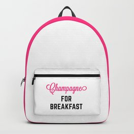 Champagne For Breakfast Funny Quote Backpack