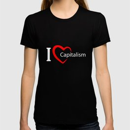 Capitalism. I love my money. T-shirt