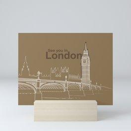 See you in London Mini Art Print