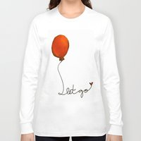 let it go Long Sleeve T-shirts featuring Let go by Whatcha-McCall-it