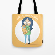Well...I do love pugs Tote Bag