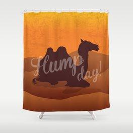 Hump Day! Shower Curtain