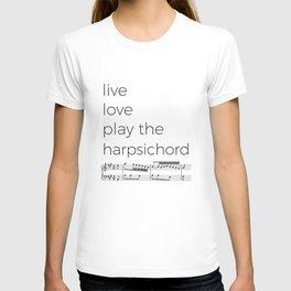 Live, love, play the harpsichord T-shirt