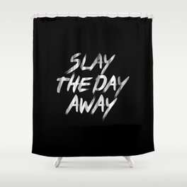 Slay The Day Away Dirty Vintage Brush Typography Shower Curtain