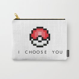 I CHOOSE YOU. Carry-All Pouch
