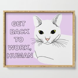 GET BACK TO WORK, HUMAN Serving Tray