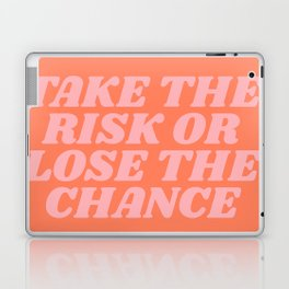 take the risk or lose the chance Laptop & iPad Skin