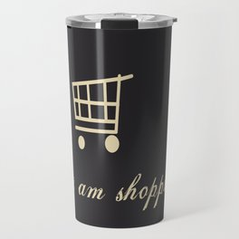 shh! I am shopping. Travel Mug