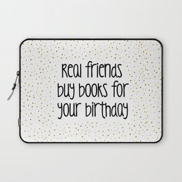 Real friends buy books for your birthday (G&B) Laptop Sleeve