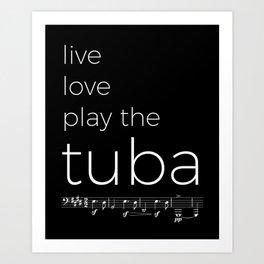 Live, love, play the tuba (dark colors) Art Print