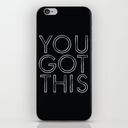 You Got This in Silver iPhone Skin
