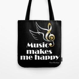 Music makes me happy Tote Bag