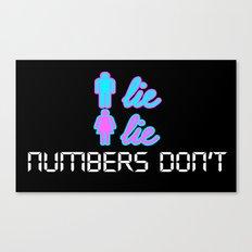 Men Lie, Women Lie, Numbers Don't Canvas Print