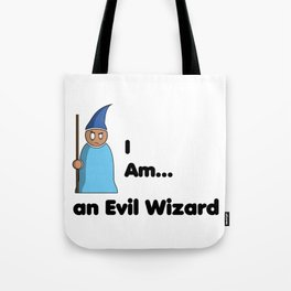I am... an Evil Wizard Tote Bag