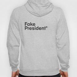 Trump. Fake President. Hoody