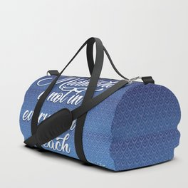 midnight is not in everyman's reach quote on blue Duffle Bag