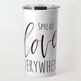 Spread love everywhere Travel Mug