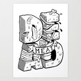 Dead meat Art Print