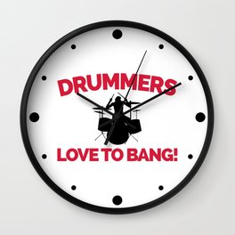 Drummers Love To Bang Music Quote Wall Clock