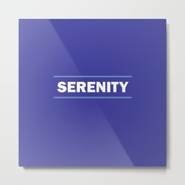 Serenity, calm and tranquility. Phrase to relax. Metal Print