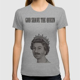 God shave the Queen T-shirt