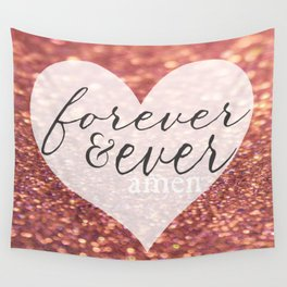 Forever And Ever Amen. Wall Tapestry