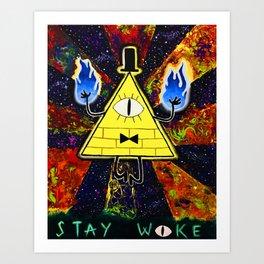 Bill Cipher Stay Woke Art Print