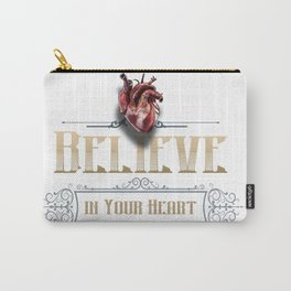 Believe in your @#%$ing heart! Carry-All Pouch