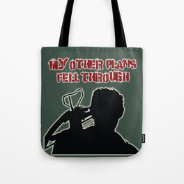Daryl Dixon-My Other Plans Fell Through Tote Bag