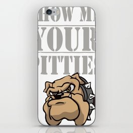 Funny Show Me Your Pitties Pitbull T-Shirt iPhone Skin