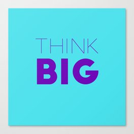 Motivational Quote - Think Big Canvas Print