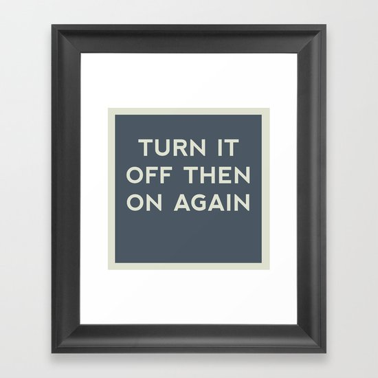 Turn it off then on again Framed Art Print