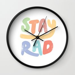 Stay Rad colors Wall Clock