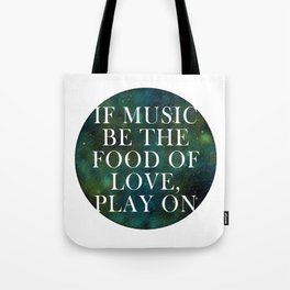 """""""If music be the food of love..."""" Tote Bag"""