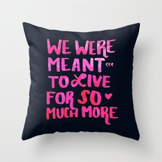 Meant for So Much More Throw Pillow