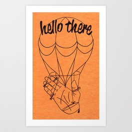 Hello there! Art Print