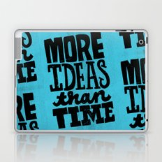 More Ideas than Time Laptop & iPad Skin