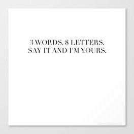 3 WORDS 8 LETTERS Canvas Print