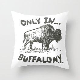 ONLY BUFFALO NY Throw Pillow
