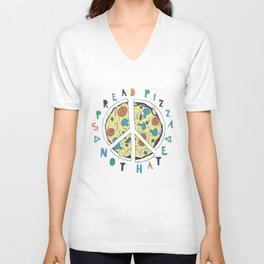 Spread pizza not hate Unisex V-Neck